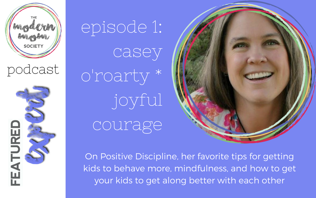 Episode 1: Casey O'Roarty Talks Positive Discipline and Mindfulness