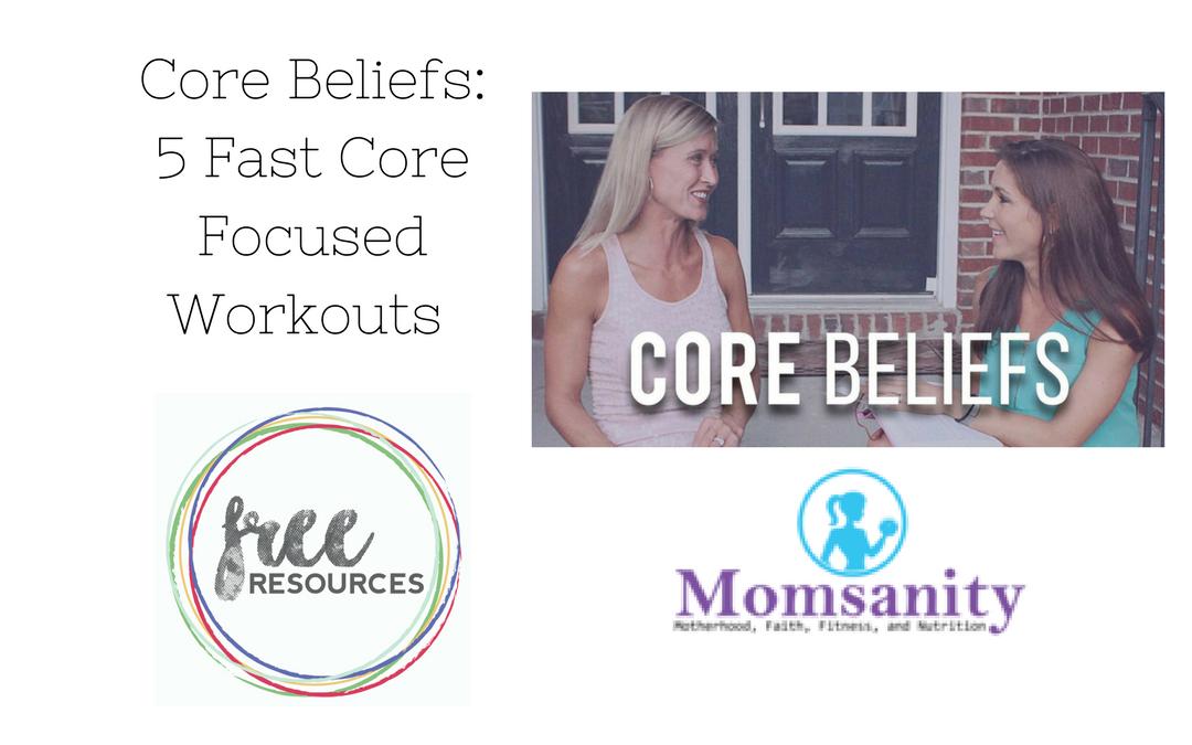 Core Beliefs Workout Videos